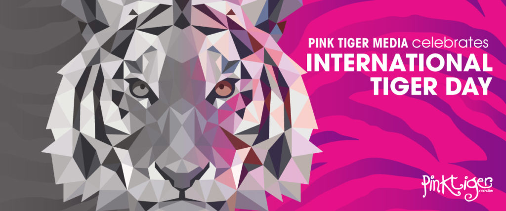 PINK TIGER MEDIA celebrates International Tiger Day!